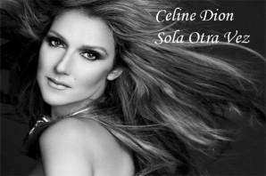 019 - Sola otra vez - Celine Dion 2