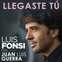 026 - llegaste tú – Luis Fonsi, Juan Luis Guerra -2