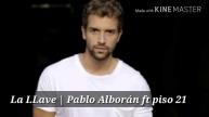 097 - la llave - Pablo Alborán ft. Piso 21 5